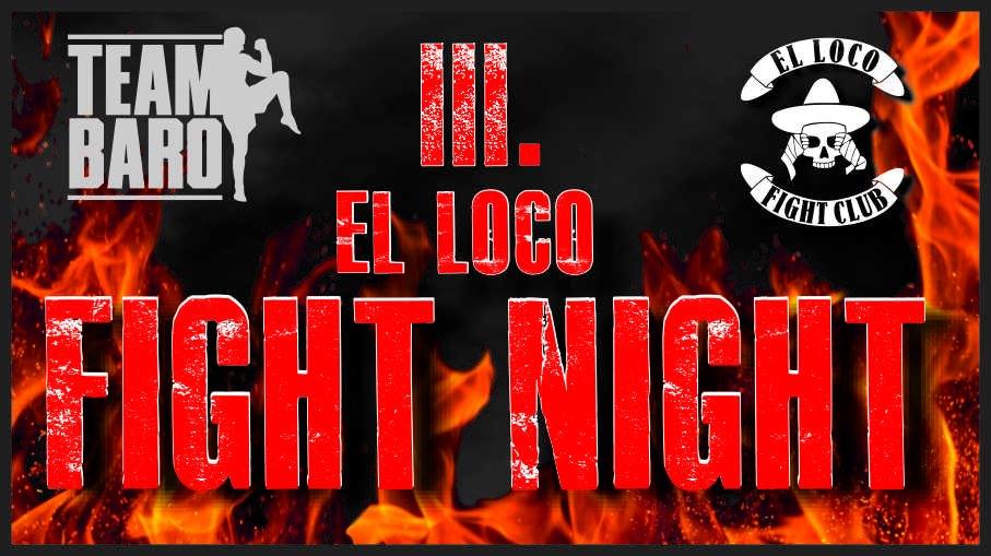 El Loco Fight Night III - NEU